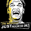 Pre Workout Just Kicked In T Shirt & Other Products by RDography