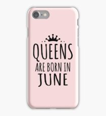 QUEENS ARE BORN IN JUNE iPhone Case/Skin