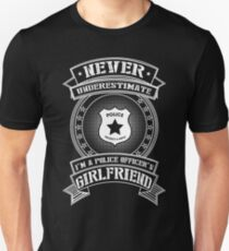 Never Underestimate I'm A Police officer's Girlfriend T-Shirt