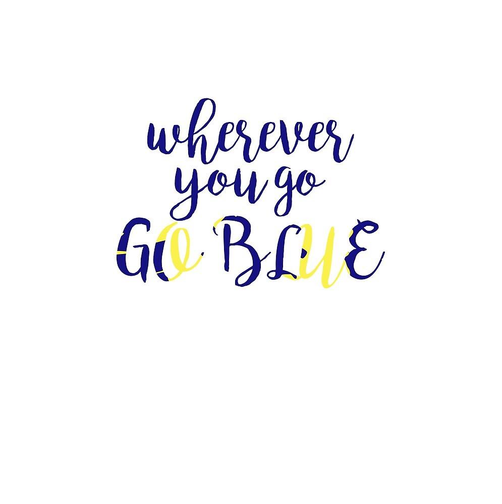 Wohin du auch gehst, Go Blue von -vickiarg