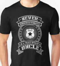 Never Underestimate I'm A Police officer's Uncle T-Shirt