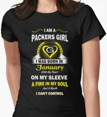 I Am A Packers Girl I Was Born In January With My Heart On My Sleeve A Fire In My Soul And A Mouth I Can't Control Womens Fitted T-Shirt