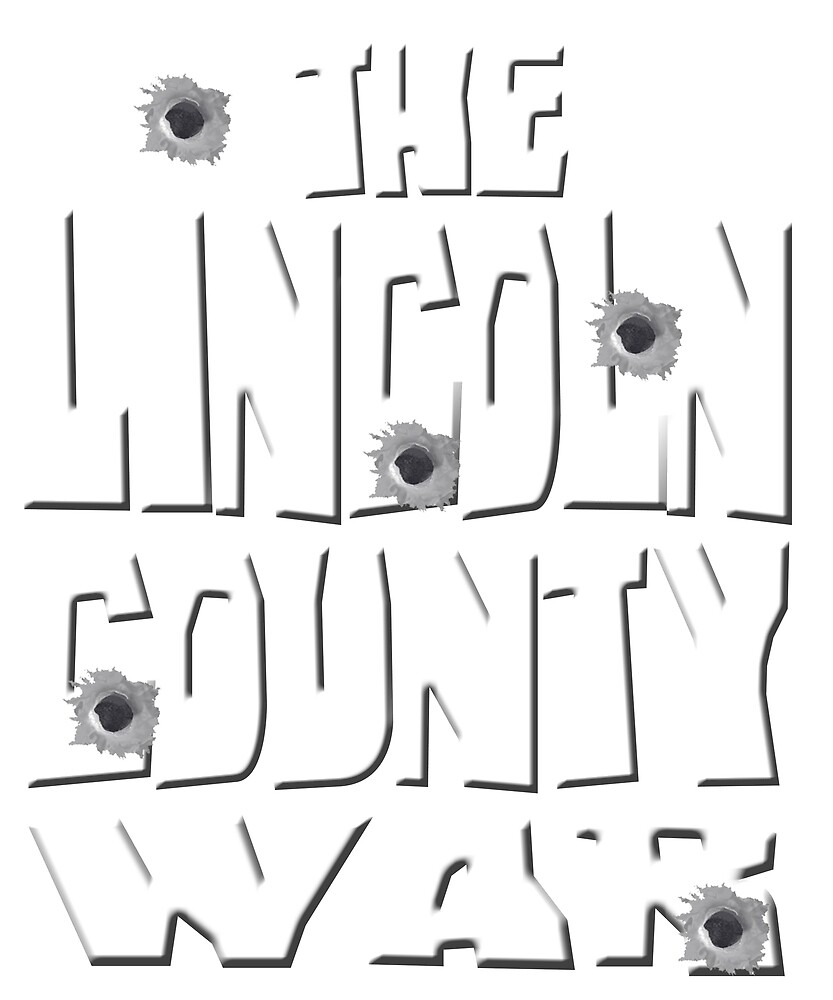 The Lincoln County War by NewMexicoTees