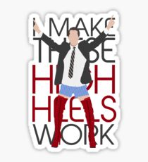 I MAKE THESE HIGH HEELS WORK-Kinky Boots Brendon Urie Sticker