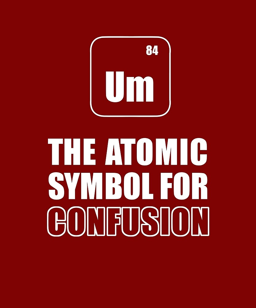 Chemie - The Atomic Symbol for Confusion by STYLESYNDIKAT