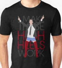 I MAKE THESE HIGH HEELS WORK-Kinky Boots Brendon Urie Unisex T-Shirt