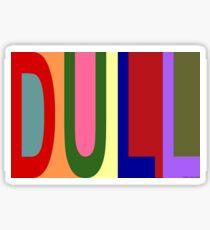 DULL 01 Sticker