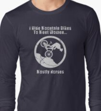 I Ride Mountain Bikes To Meet Women... Mostly Nurses T-Shirt