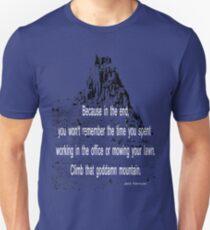 Climb that goddamn mountain T-Shirt