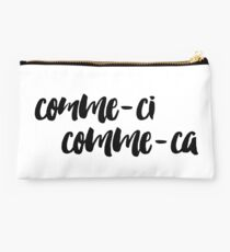 Comme-ci Comme-ca Handwritten French Quote Studio Pouch