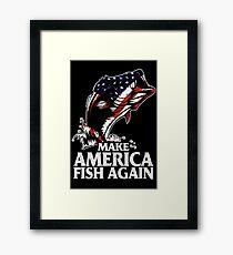 MAKE AMERICA FISH AGAIN Framed Print