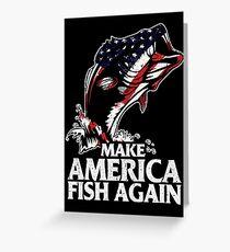 MAKE AMERICA FISH AGAIN Greeting Card