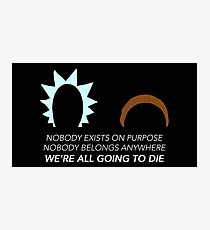Rick and Morty – Nobody Exists on Purpose Photographic Print