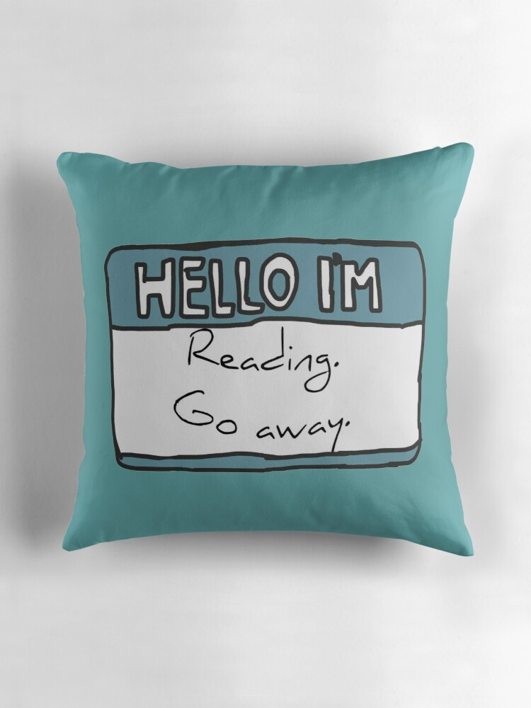 Quot Hello I M Reading Quot Throw Pillows By Chloe Lamplugh