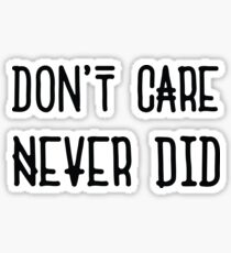 Don't Care Never Did Badass Sarcastic Ironic Typography Lettering T-Shirts Design Sticker