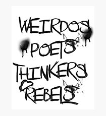 Weirdos, poets, thinkers, rebels Photographic Print