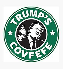 Trump's Covfefe Photographic Print
