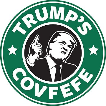 Trump's Covfefe by everyplate