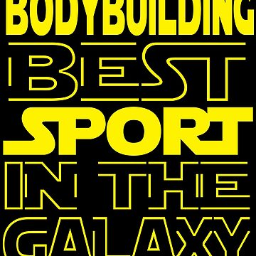 Bodybuilding best sport in the Galaxy by mohsenmohamed