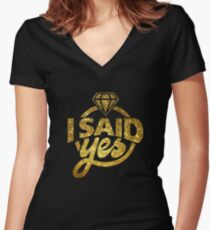 I Said YES Women's Fitted V-Neck T-Shirt