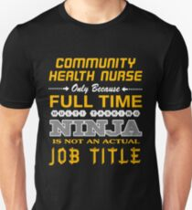COMMUNITY HEALTH NURSE JOBTITLE TEES AND HOODIE Unisex T-Shirt