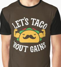 Let's Taco 'Bout Gains Graphic T-Shirt