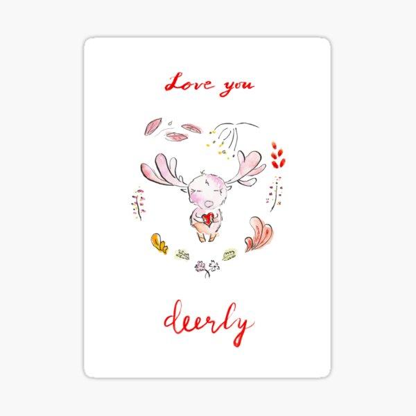 Love you deerly! Sticker
