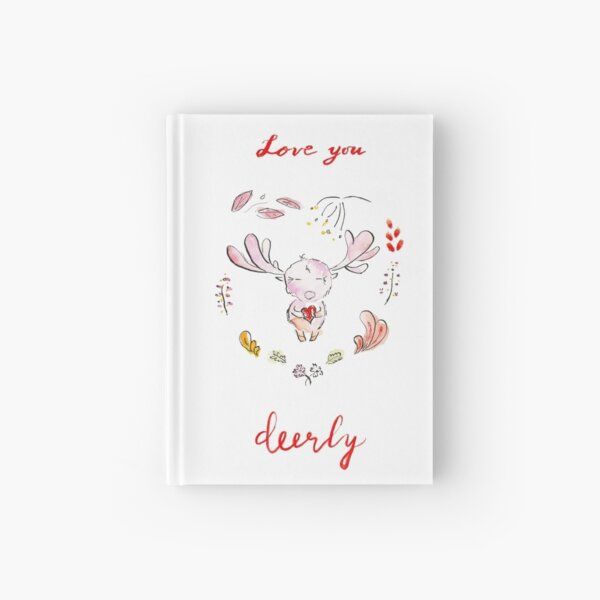 Love you deerly! Hardcover Journal