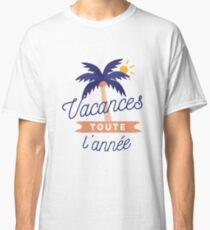 Vacances toute l'année Classic T-Shirt