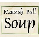 matzah ball soup by Val Goretsky