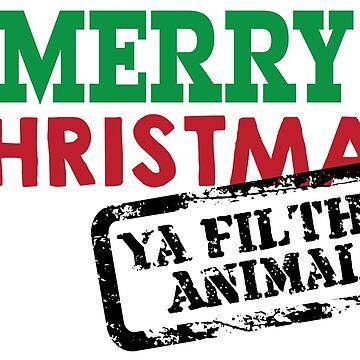 Frohe Weihnachten Ya Filthy Animal von graphicloveshop