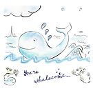 You're whalecome by yanak