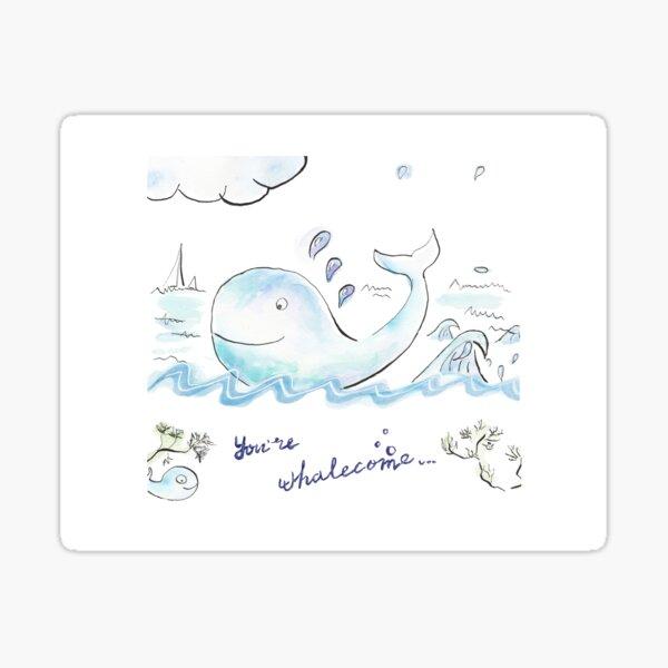 You're whalecome Sticker