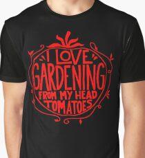 I love Gardening from my head tomatoes Funny Gardener Garden  Graphic T-Shirt