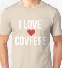 I Love Covfefe - T-Shirt Sweater Hoodie Iphone Samsung Phone Case Coffee Mug Tablet Case Gift Unisex T-Shirt