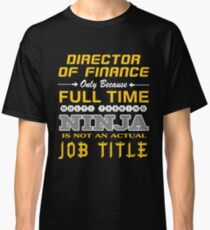 DIRECTOR OF FINANCE JOBTITLE TEES AND HOODIE Classic T-Shirt