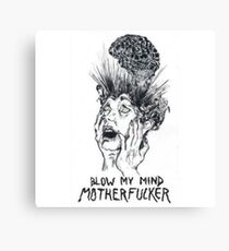 blow my mind motherfucker Canvas Print