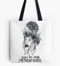 blow my mind motherfucker Tote Bag