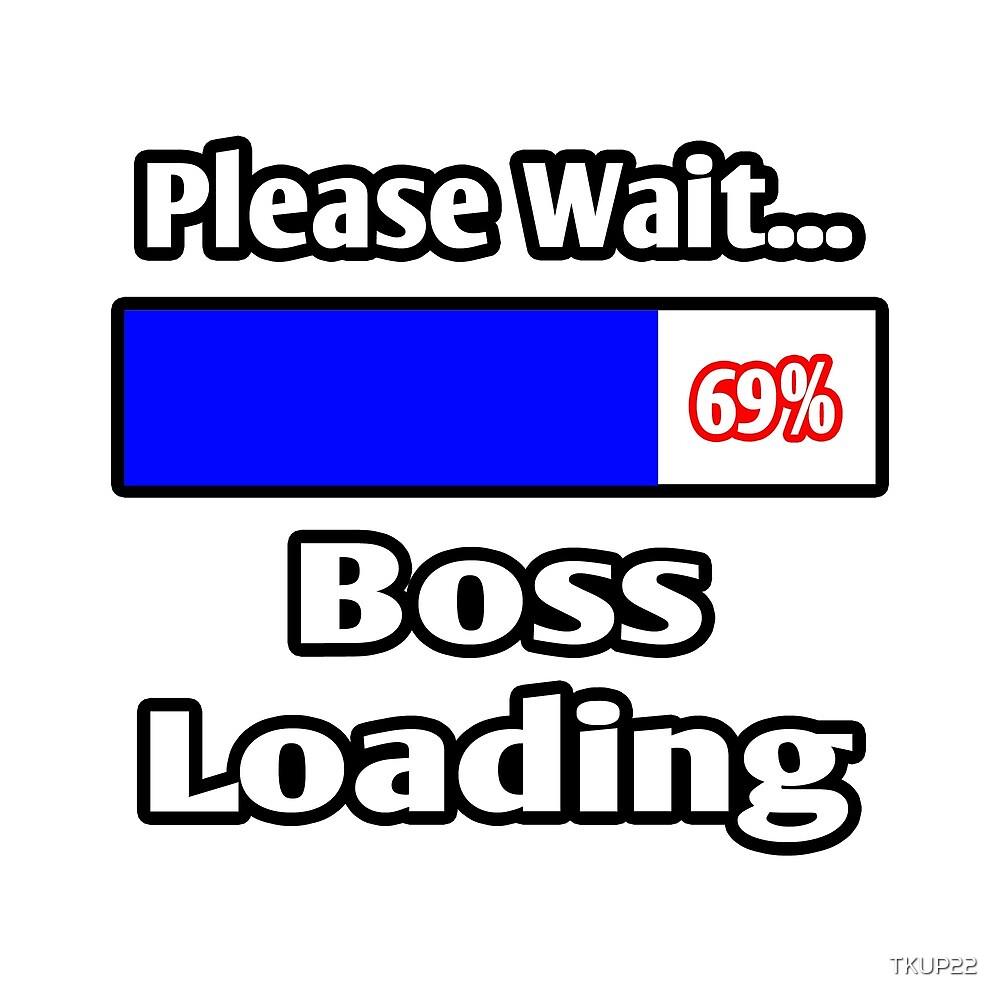 Please Wait ... Boss Loading by TKUP22