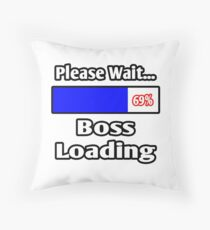 Please Wait ... Boss Loading Throw Pillow