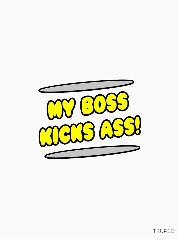 My Boss Kicks Ass! by TKUP22