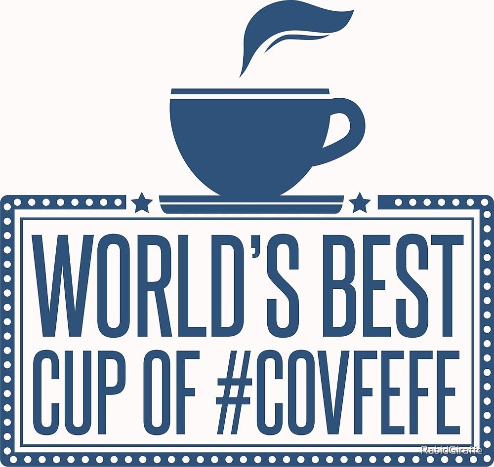 Worlds Best Covfefe by HungryDino
