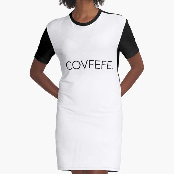 Covfefe T-Shirt Graphic T-Shirt Dress