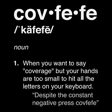 The Definition of Covfefe by RaphiS