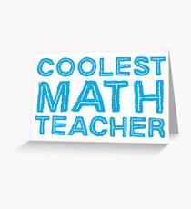 COOLEST MATH TEACHER Greeting Card