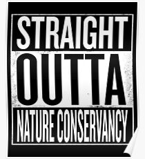 Straight Outta Nature Conservancy Poster