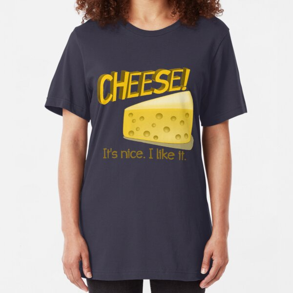 Cheese! Slim Fit T-Shirt