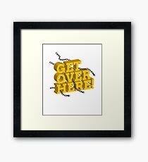 Get Over Here! Framed Print