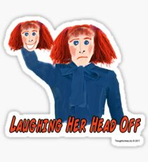 Laughing Her Head Off Sticker