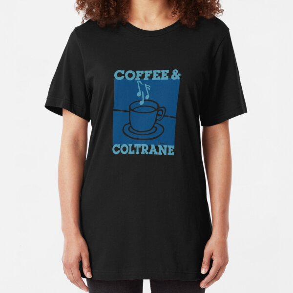 Coffee & Coltrane - Jazz With Your Java Slim Fit T-Shirt